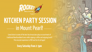 Saturday Kitchen Party Sessions @ Rocket Mount Pearl
